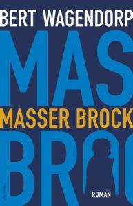 Bert Wagendorp - Masser Brock