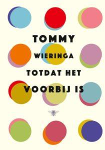 tommy Wieringa - totdat het voorbij is